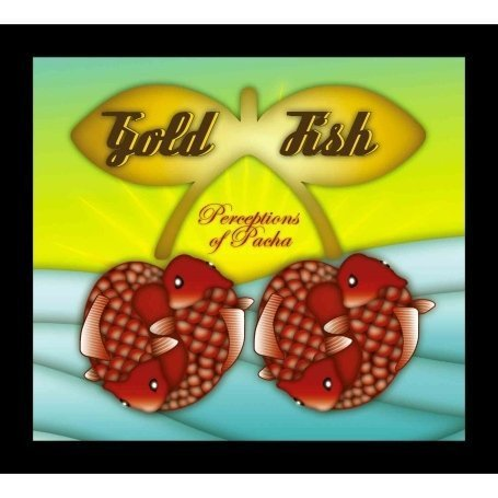 Goldfish - Perceptions of Pacha - Zortam Music