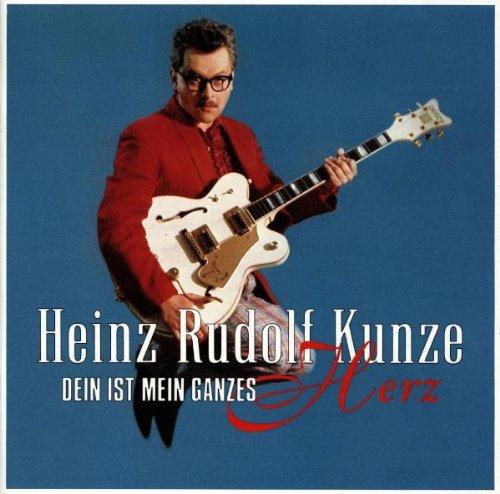 Heinz Rudolf Kunze - Dein ist mein ganzes Herz (Del - Zortam Music