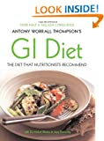 Antony Worrall Thompson's GI Diet: Use the Glycaemic Index to Find the Carbs That Will Help You Lose Weight for Good, with Over 100 Recipes