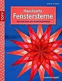Hauchzarte Fenstersterne: Festliche Deko aus Transparentpapier (kreativ.kompakt.)