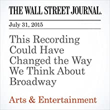 This Recording Could Have Changed the Way We Think About Broadway (       UNABRIDGED) by Terry Teachout Narrated by Ken Borgers