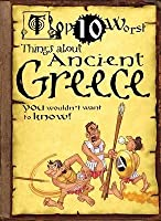 Things about Ancient Greece: You Wouldn't Want to Know! (Top 10 Worst)