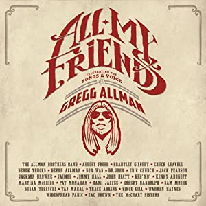 All My Friends: Celebrating The Songs & Voice Of Gregg Allman [2CD+1DVD]