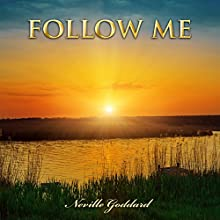 Follow Me: Neville Goddard Lectures Audiobook by Neville Goddard Narrated by John Marino