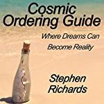 Cosmic Ordering Guide: Where Dreams Can Become Reality | Stephen Richards