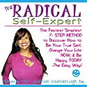 The Radical Self-Expert: The Fastest Simplest 7 Step Method to Discover How to Be Your True Self, Change Your Life Now and Be Happy Today! - The Easy Way! (       UNABRIDGED) by Tiphanie Jamison VanDerLugt Narrated by Tiphanie Jamison VenDerLugt