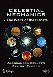 Celestial Mechanics- The Waltz of the Planets (Springer Praxis Books)