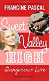 DANGEROUS LOVE (SWEET VALLEY HIGH (RE-ISSUES)) (0440422744) by KATE WILLIAM