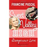Sweet Valley High #6: Dangerous Love ~ Kate William