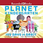 Planet Kindergarten: 100 Days in Orbit | Sue Ganz-Schmitt