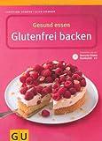 Gesund essen - Glutenfrei Backen (GU Genussvoll essen) title=