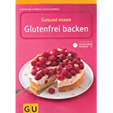 Gesund essen - Glutenfrei Backen (GU Gesund essen)von &#34;Christiane Schfer&#34;