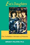 img - for Eve's Daughters: The Forbidden Heroism of Women book / textbook / text book
