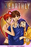 Unearthly, Volume 1 (Unearthly (Graphic Novel)) (1417695064) by Naifeh, Ted