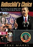 Rothschild's Choice: Barack Obama and the Hidden Cabal Behind the Plot to Murder America