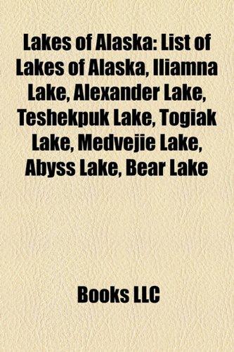Lakes of Alaska: List of Lakes of Alaska, Iliamna Lake, Alexander Lake, Teshekpuk Lake, Togiak Lake, Medvejie Lake, Abyss Lake, Bear Lake