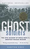 Ghost Soldiers: The Forgotten Epic Storyof World War II's Most Dramatic Mission