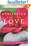 Meditation for the Love of It: Enjoyi...