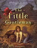 The Little Gentleman (0060731605) by Pearce, Philippa