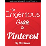 The Ingenious Guide To Pinterest (Ingenious Guides To Social Networks) ~ Steve Eason