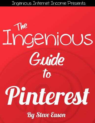 The Ingenious Guide To Pinterest (Ingenious Guides To Social Networks)