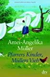 Pfarrers Kinder, Müllers Vieh: Memoiren einer unvollkommenen Pfarrfrau (Grossdruck) title=