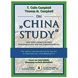 """Die """"China Study"""" und ihre verbl�ffenden Konsequenzen f�r die Lebensf�hrungvon """"T C Campbell"""""""