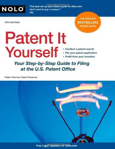 Patent It Yourself: Your Step-by-Step Guide to Filing at the U.S. Patent Office 14th edition by Pressman, David published by NOLO Paperback