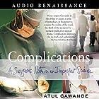 Complications: A Surgeon's Notes on an Imperfect Science Hörbuch von Atul Gawande Gesprochen von: William David Griffith