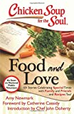 img - for Chicken Soup for the Soul: Food and Love: 101 Stories Celebrating Special Times with Family and Friends... and Recipes Too! book / textbook / text book