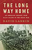 """David Laskin, """"The Long Way Home. An American Journey from Ellis Island to the Great War"""" (HarperCollins, 2010)"""