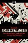 A Mosc� sin Kal�shnikov (Spanish Edit...