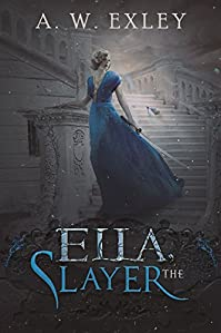 Ella, The Slayer by A. W. Exley ebook deal