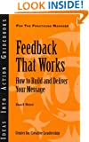Feedback That Works: How to Build and Deliver Your Message (Ideas Into Action Guidebooks)