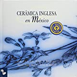 img - for CERAMICA INGLESA EN MEXICO book / textbook / text book