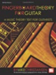 Fingerboard Theory for Guitar: A Musi...
