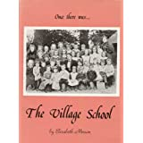 Once there was... The Village Schoolby Elizabeth Merson
