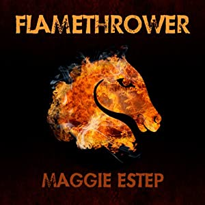 Flamethrower: A Ruby Murphy Mystery, Book 3 | [Maggie Estep]
