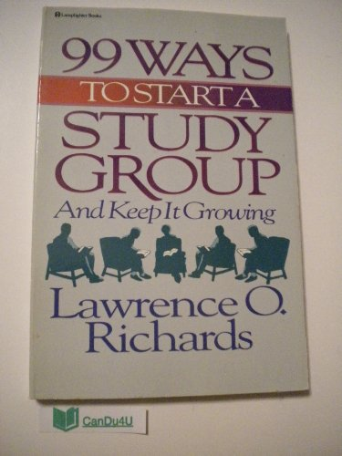99 Ways to Start a Study Group and Keep It Growing