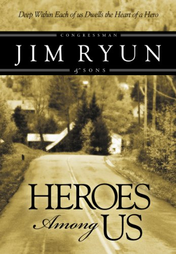 Jim Ryun - Heroes Among Us: Deep Within Each of Us Dwells the Heart of a Hereo.