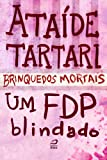 img - for Brinquedos Mortais - Um FDP Blindado (Portuguese Edition) book / textbook / text book