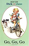 Read with Dick and Jane: Go, Go, Go