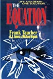 img - for The Equation by Frank A Taucher (2013-07-30) book / textbook / text book