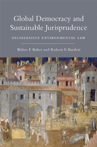 Global Democracy and Sustainable Jurisprudence: Deliberative Environmental Law
