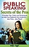 Public Speaking Secrets of the Pros:...