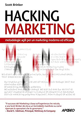 Hacking marketing. Metologie agili per un marketing moderno ed efficace