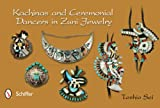 img - for Kachinas and Ceremonial Dancers in Zuni Jewelry book / textbook / text book