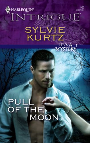 Pull Of The Moon (Harlequin Intrigue Series), Sylvie Kurtz