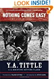 Nothing Comes Easy: My Life in Football