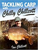 Tackling Carp: With Chilly Chillcott